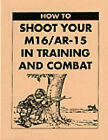 How to Shoot Your M16/AR-15 in Training and Combat by United States Army (Paperback, 1996)