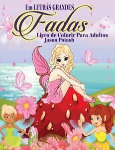 Fadas Livro De Colorir Para Adultos Paperback By Potash Jason