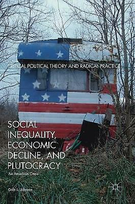 Social Inequality, Economic Decline, and Plutocracy: An American Crisis: 2017...