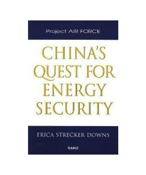 """Erica Strecker Downs """"China''s Quest for Energy Security"""""""