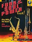 Funk & Soul Power Live!  : Play with the Band - Alto Sax Edition by Gernot Dechert (Mixed media product, 2006)