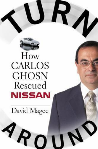 Turnaround : How Carlos Ghosn Rescued Nissan by Magee, David