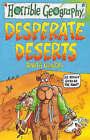 Desperate Deserts by Anita Ganeri (Paperback, 2000)