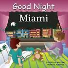 Good Night Miami by Lisa Bolivar Martinez, Matthew Martinez (Board book, 2011)