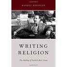 Writing Religion: The Making of Turkish Alevi Islam by Markus Dressler (Paperback, 2015)