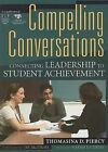 Compelling Conversations: Connecting Leadership to Student Achievement by Thomasina DePinto Piercy (Paperback)