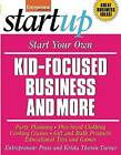 Start Your Own Kid-Focused Business and More: Party Planning, Cooking Classes, Gift and Bath Products, Plus-Sized Clothing, Educational Toys and G by Entrepreneur Press, Krista Thoren Turner (Paperback, 2008)