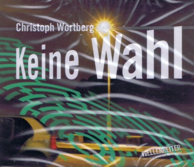 HÖRBUCH-CD-BOX NEU/OVP - Keine Wahl von Christoph Wortberg