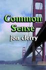Common Sense by Jon Clerry (Paperback, 2004)