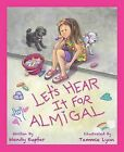 Let's Hear It for Almigal by Wendy Kupfer (Hardback, 2012)
