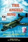 and The Angels Sing Stories of a World War II Pilot 9780595430420 Tuttle Book