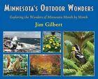 Minnesota's Outdoor Wonders: Exploring the Wonders of Minnesota Month by Month by Jim Gilbert (Paperback / softback, 2012)