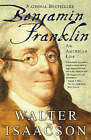 Benjamin Franklin: An American Life by Walter Isaacson (Paperback, 2004)