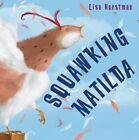 Squawking Matilda by Lisa Horstman (Paperback, 2013)
