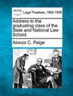 Address to the Graduating Class of the State and National Law School. by Alonzo C Paige (Paperback / softback, 2010)