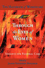 Through the Eyes of Women: Insights for Pastoral Care - The Handbook of Womencare by Augsburg Fortress (Paperback, 1996)