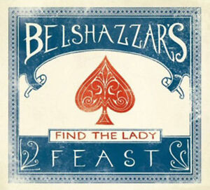 Belshazzar-039-s-Feast-Find-the-Lady-New-amp-Sealed-Digipack-CD