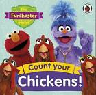 The Furchester Hotel: Count Your Chickens! by Penguin Books Ltd (Board book, 2016)