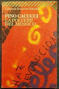LIBRO-LA POLVERE DEL MESSICO-PINO CACUCCI-ED.FELTRINELLI-1996