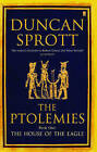House of the Eagle: Book One of the Ptolemies Quartet by Duncan Sprott (Paperback, 2005)