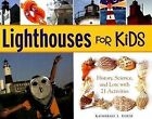Lighthouses for Kids: History, Science, and Lore with 21 Activities by Katherine L. House (Paperback, 2008)