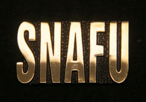 SNAFU Status Nominal All Fouled Up LAPEL HAT PIN UP MILITARY POLICE FIRE WOW
