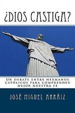 ¿Dios Castiga? : Un Debate Entre Hermanos Católicos para Comprender Mejor...