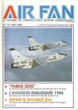 "AIR FAN N°79 ""FABIUS 2000"" / AVIATION EMBARQUEE 1985 / F7U CUTLASS DE VOUGHT"