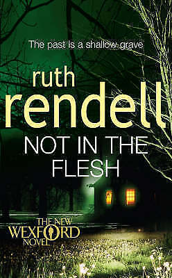 1 of 1 - Not in the Flesh: (A Wexford Case) by Ruth Rendell (Paperback, 2008)