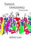 Tango, Tangoing: Poems & Art by Mong-Lan (Paperback, 2008)