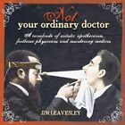 Not Your Ordinary Doctor by Jim Leavesley (Paperback, 2010)