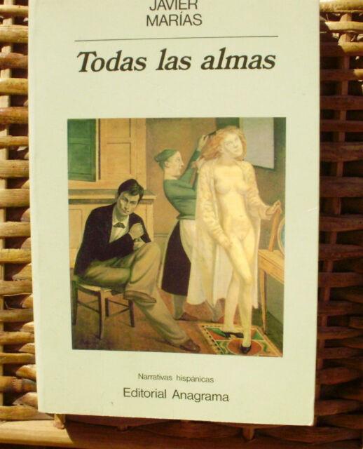 Javier Marías/ Todas las almas/ Anagrama/ 1990/ 5ª edición