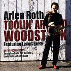 Toolin' Around Woodstock [Digipak] * by Arlen Roth (CD, Feb-2008, Aquinnah Records)