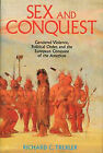 Sex and Conquest: Gender Construction and Political Order During the European Conquest of the Americas by Richard Trexler (Hardback, 1995)