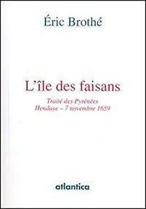 l-039-ile-des-faisans-traite-des-Pyrenees-Hendaye-7-novembre-1659-Brothe-Eric