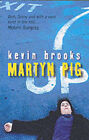 Martyn Pig by Kevin Brooks (Paperback, 2002)