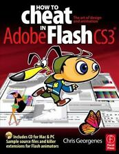 How to Cheat in Flash CS3: The art of design and animation in Adobe Flash CS3 G