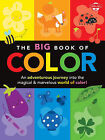 The Big Book of Color: An Adventurous Journey into the Magical & Marvelous World of Color! by Walter Foster Jr. Creative Team (Paperback, 2015)