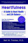Heartfulness: A Guide to Heart Health and Life Balance by M.D. (Paperback, 2004)