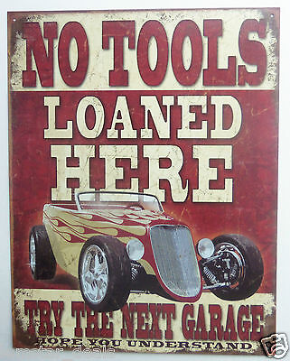 No Tools Loaned Here Distressed Retro Look  Tin Sign Hot Rod Garage Car Theme