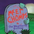 Meet Chomps by The Weatherby Brothers (Paperback, 2013)