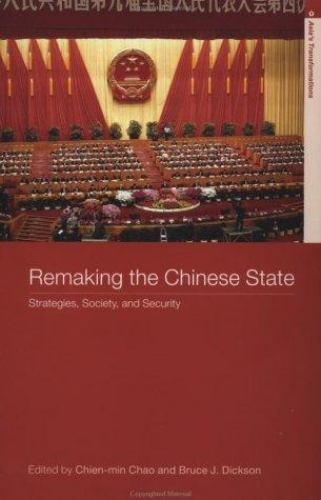 Remaking the Chinese State : Strategies, Society, and Security