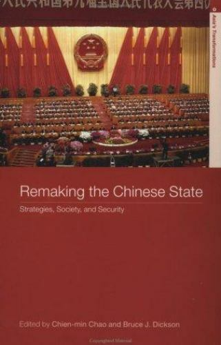 Remaking the Chinese State : Strategies, Society, and Security Chien-Min Chao