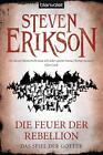 Die Feuer der Rebellion / Das Spiel der Götter Bd.10 von Steven Erikson (2015, Klappenbroschur)