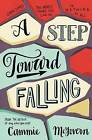 A Step Toward Falling by Cammie McGovern (Hardback, 2015)