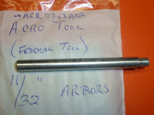 "ACRO FEDERAL TOOL 11//32/"" LAPPING ARBOR 343ARB NEW"