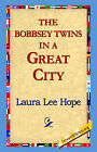 The Bobbsey Twins in a Great City by Laura Lee Hope (Hardback, 2006)