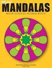 Meine Mandalas - Mein cooles Ausmalbuch - Wunderschöne Mandalas zum Ausmalen von Andreas Abato (2014, Taschenbuch)