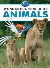 Wonderful World Of...: Wonderful World of Animals by Disney Book Group Staff (2012, Hardcover)