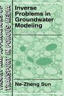Inverse Problems in Groundwater Modeling by Ne-Zheng Sun (Hardback, 1994)